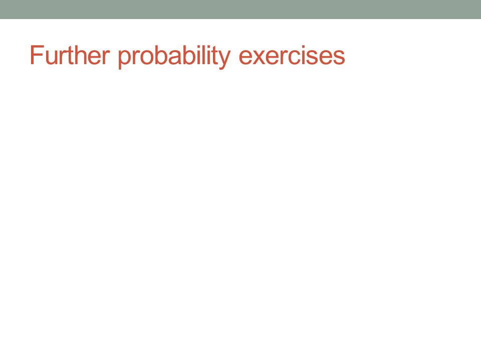 Further probability exercises