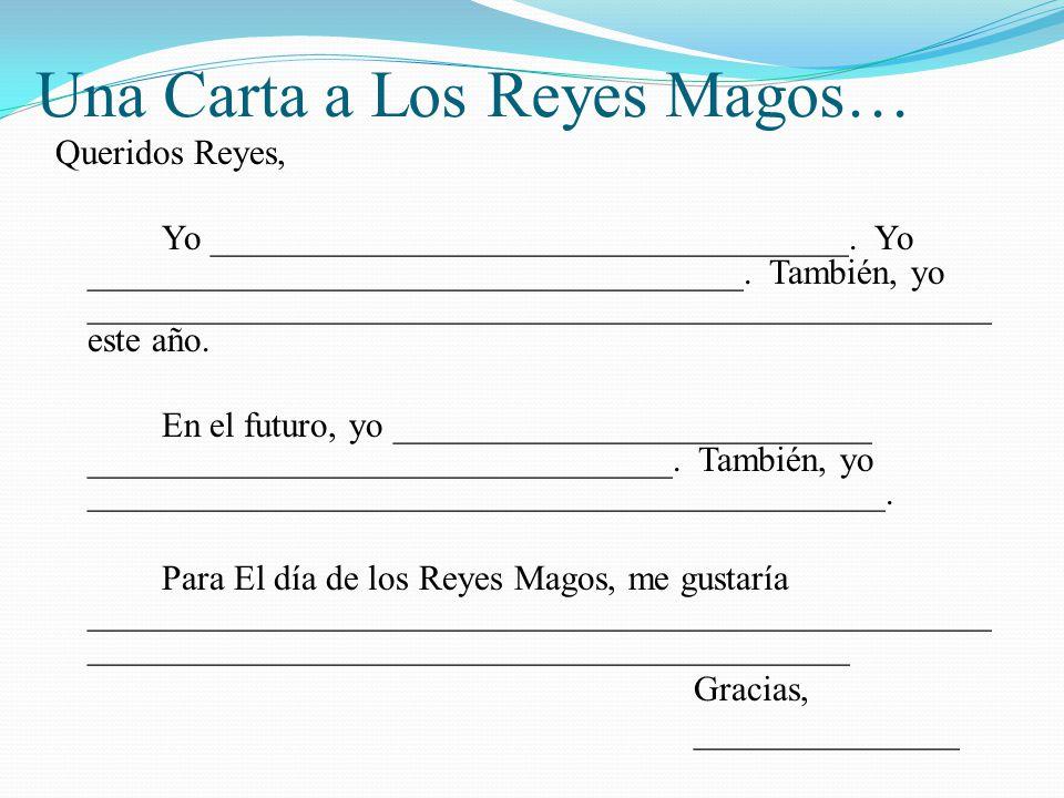 Una Carta a Los Reyes Magos… Queridos Reyes, Yo he escuchado muy bien este año.