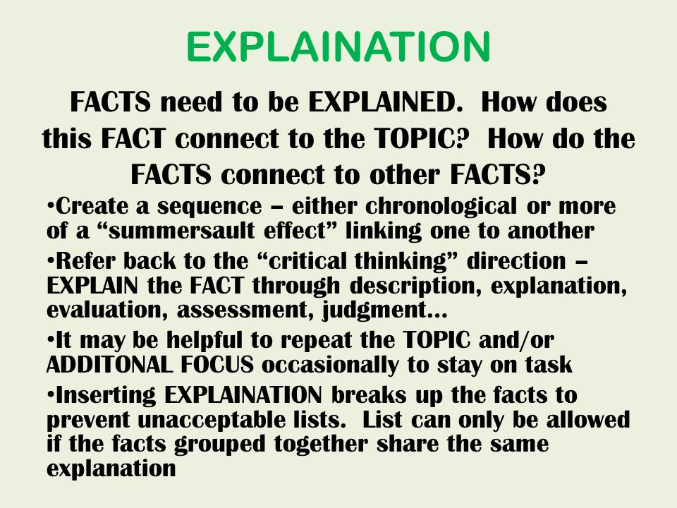 EXPLAINATION FACTS need to be EXPLAINED. How does this FACT connect to the TOPIC.