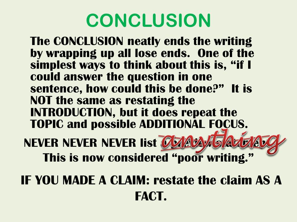 CONCLUSION The CONCLUSION neatly ends the writing by wrapping up all lose ends.