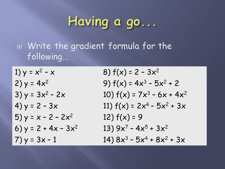  Write the gradient formula for the following...