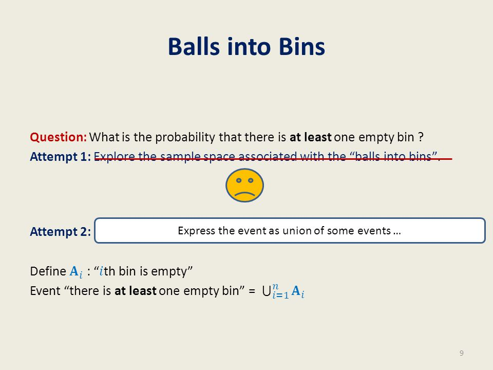 Balls into Bins 9 Express the event as union of some events …