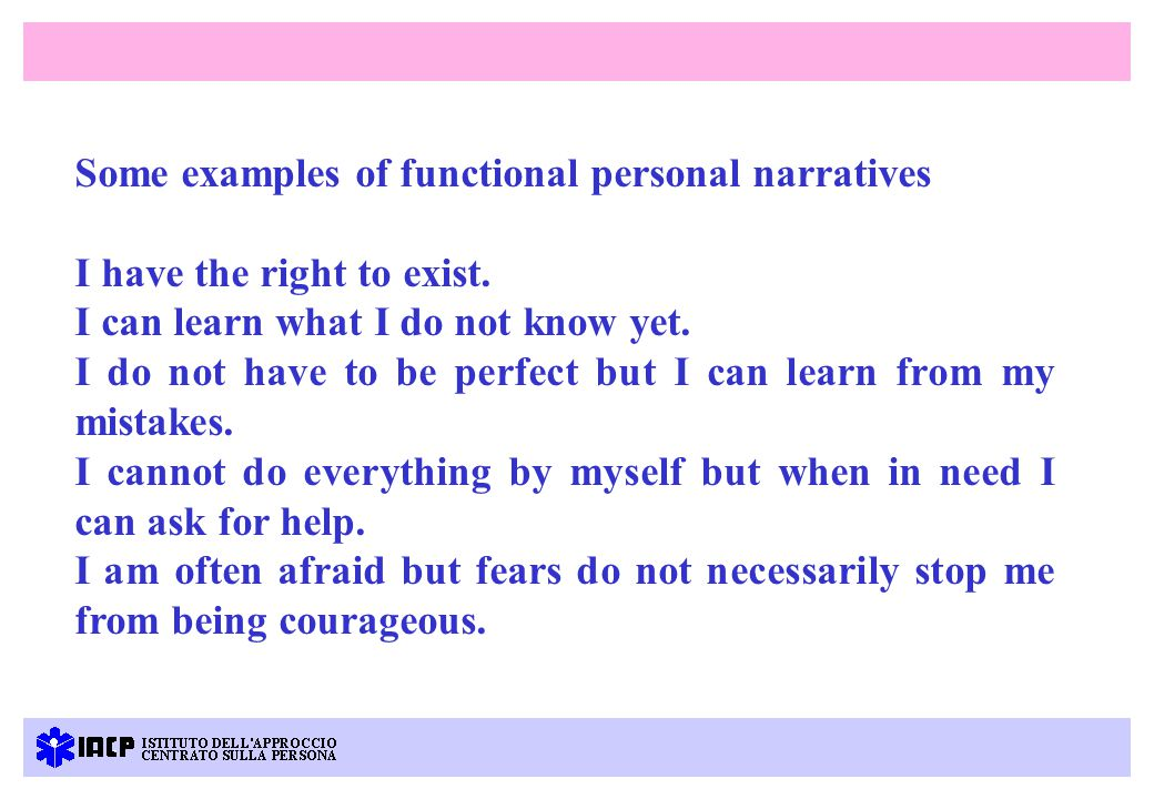 Some examples of functional personal narratives I have the right to exist.