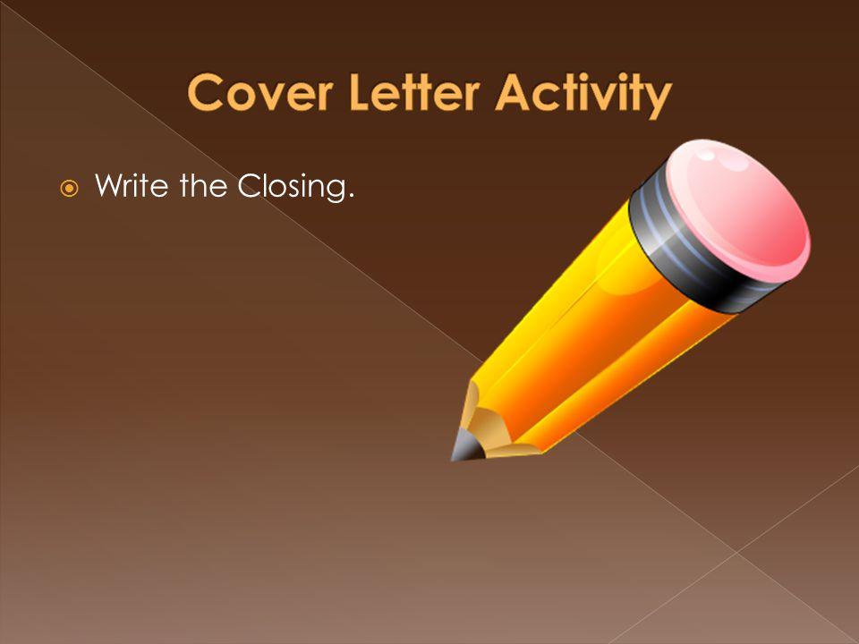  Write the Closing.