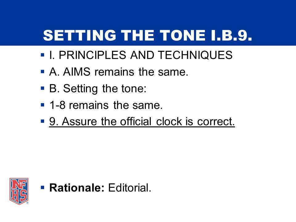 SETTING THE TONE I.B.9.  I. PRINCIPLES AND TECHNIQUES  A.