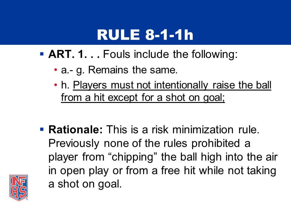 RULE 8-1-1h  ART. 1... Fouls include the following: a.- g.