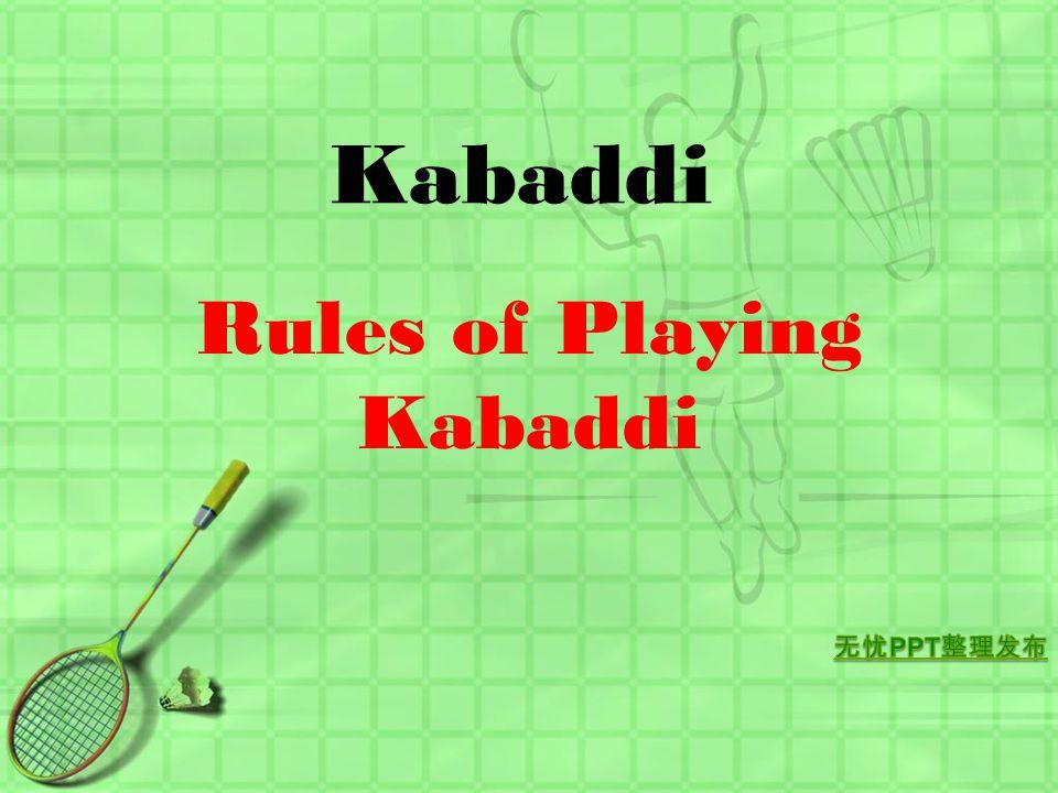 Kabaddi Rules of Playing Kabaddi