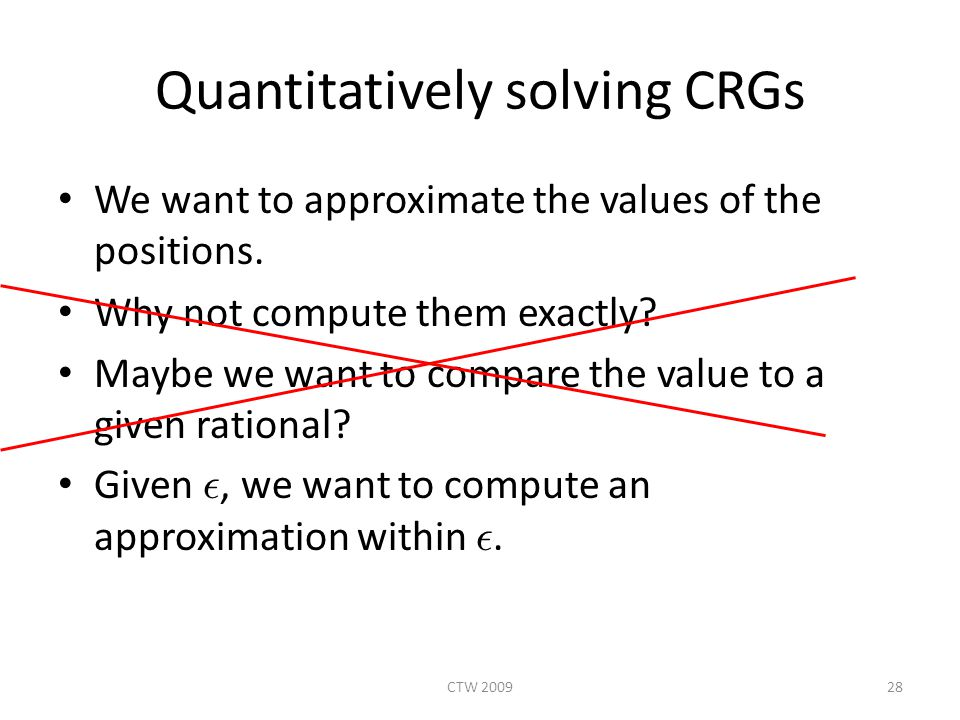 Quantitatively solving CRGs We want to approximate the values of the positions.
