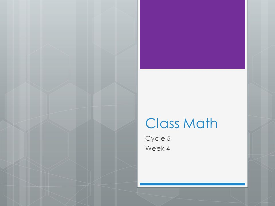 Class Math Cycle 5 Week 4