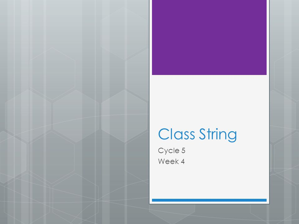 Class String Cycle 5 Week 4