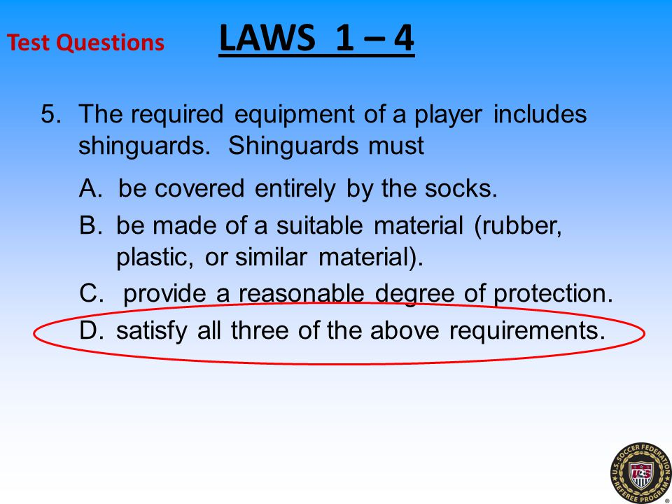 5.The required equipment of a player includes shinguards.