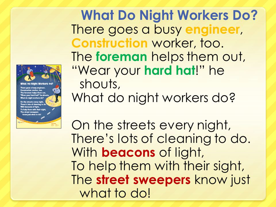 What Do Night Workers Do. There goes a busy engineer, Construction worker, too.
