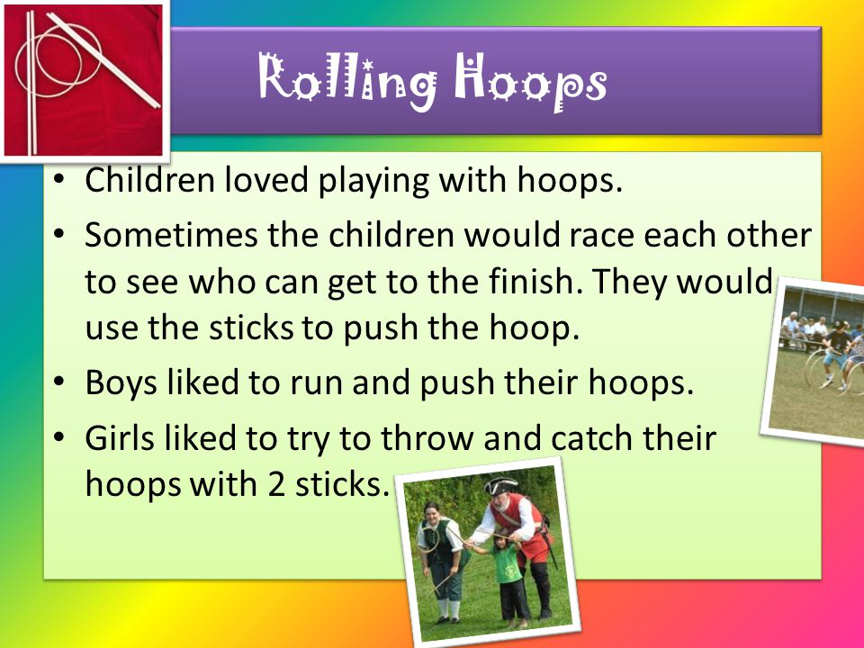 Rolling Hoops Children loved playing with hoops.