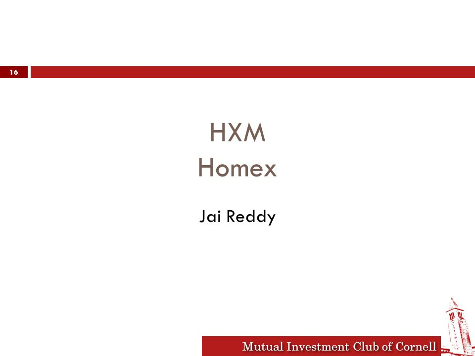 Mutual Investment Club of Cornell HXM Homex Jai Reddy 16