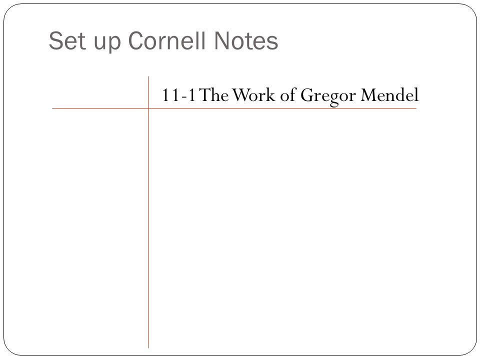 Chapter 11-1 The Work of Gregor Mendel