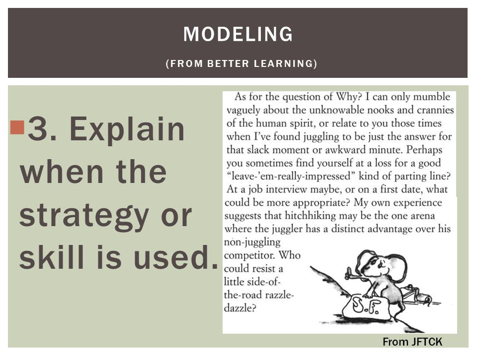  3. Explain when the strategy or skill is used. MODELING (FROM BETTER LEARNING) From JFTCK