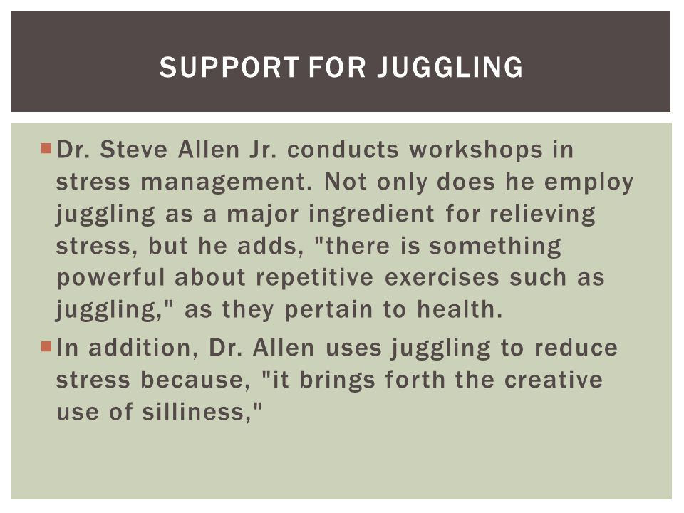  Dr. Steve Allen Jr. conducts workshops in stress management.