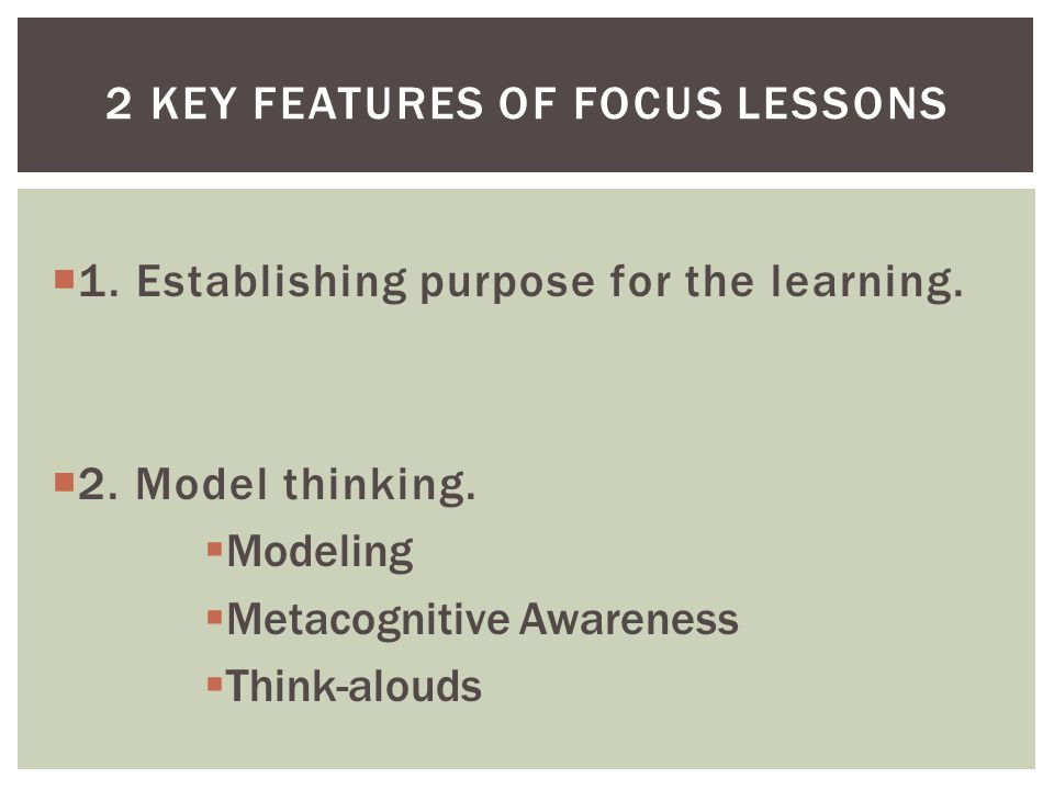  1. Establishing purpose for the learning.  2.