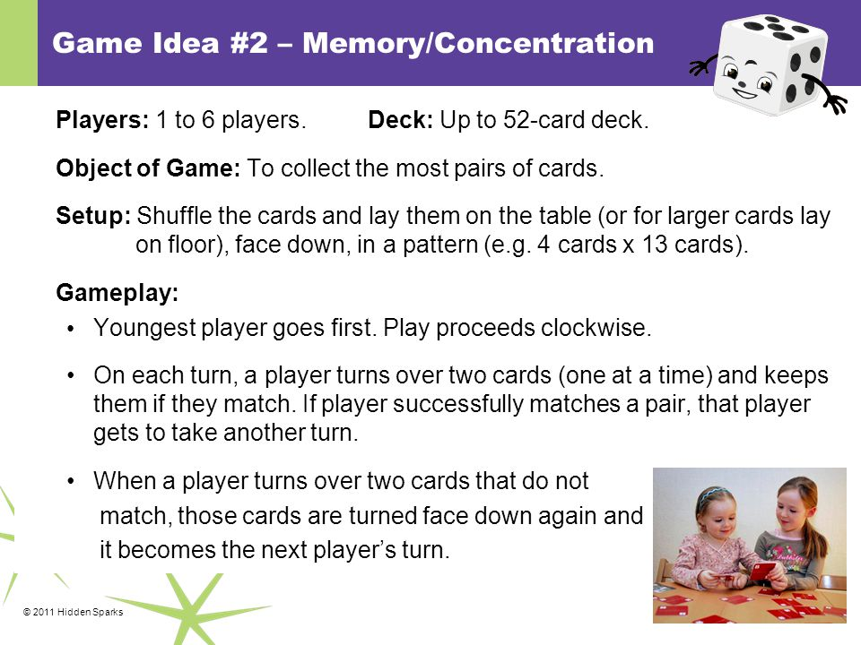 © 2011 Hidden Sparks Game Idea #2 – Memory/Concentration Players: 1 to 6 players.