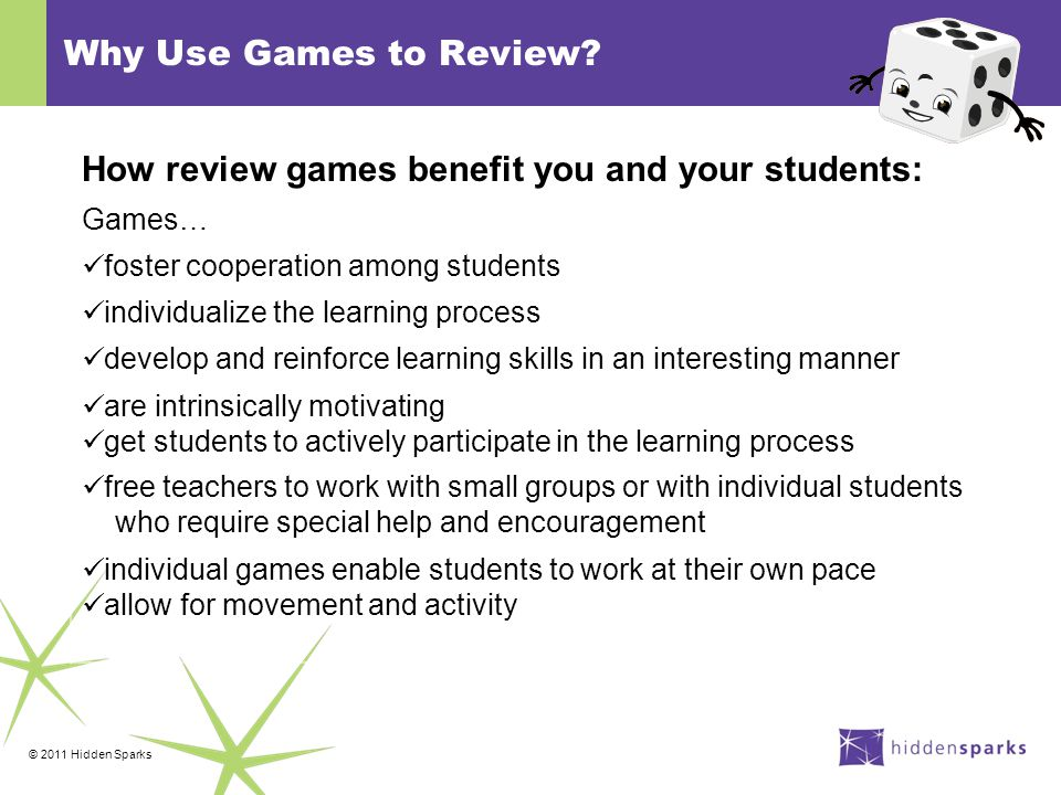 © 2011 Hidden Sparks Why Use Games to Review.
