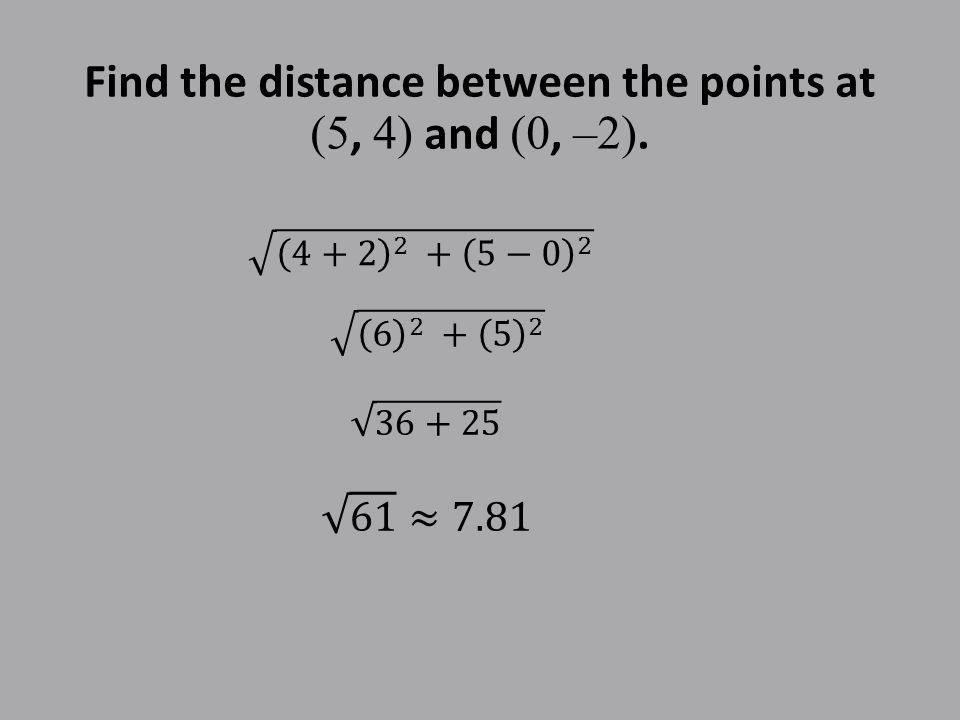 Find the distance between the points at (5, 4) and (0, –2).