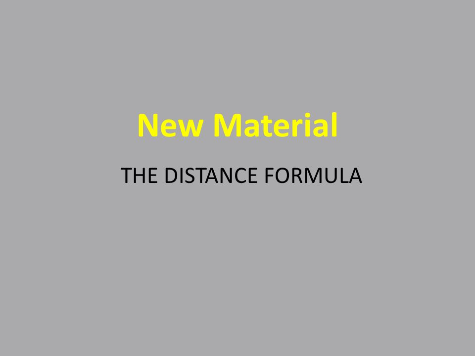New Material THE DISTANCE FORMULA
