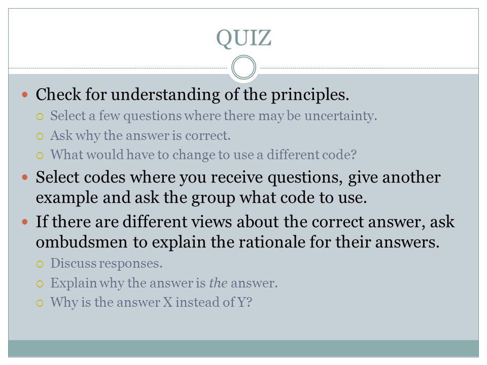 QUIZ Check for understanding of the principles.