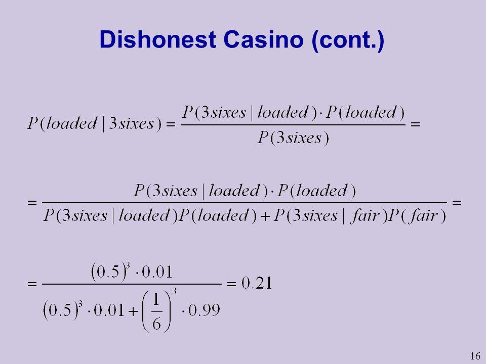 16 Dishonest Casino (cont.)