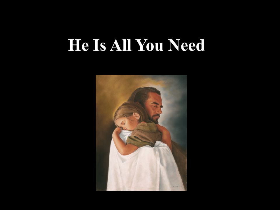 He Is All You Need