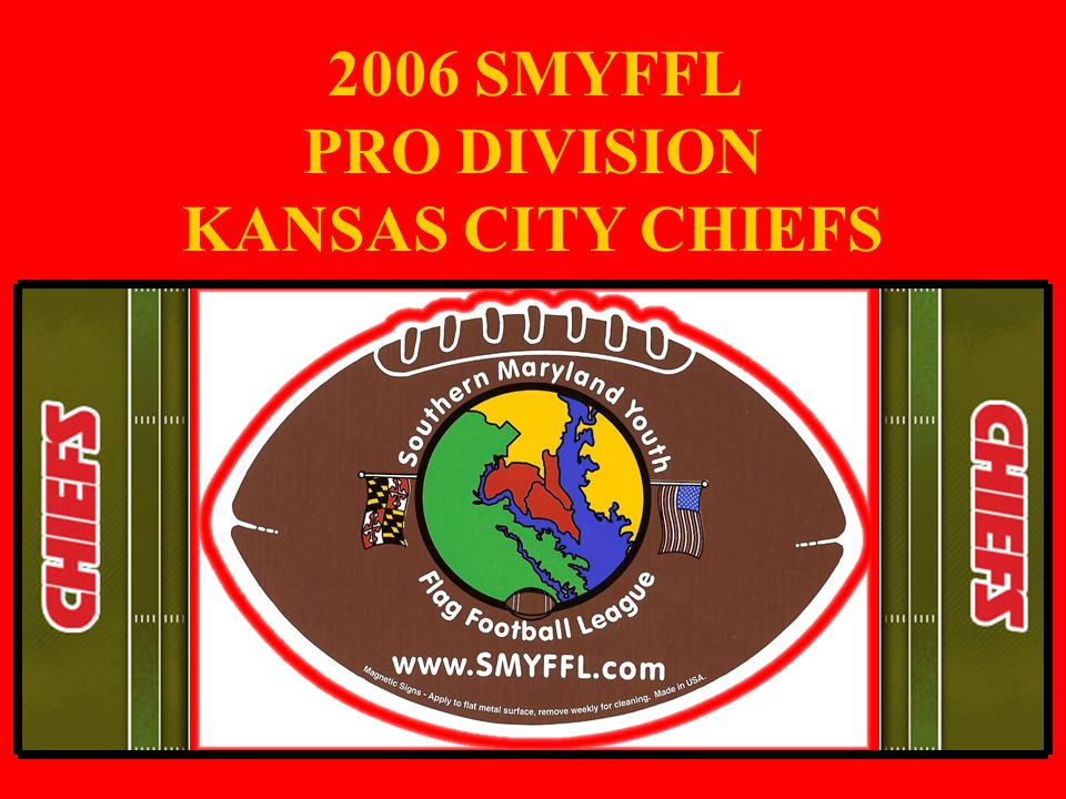 2006 SMYFFL PRO DIVISION KANSAS CITY CHIEFS