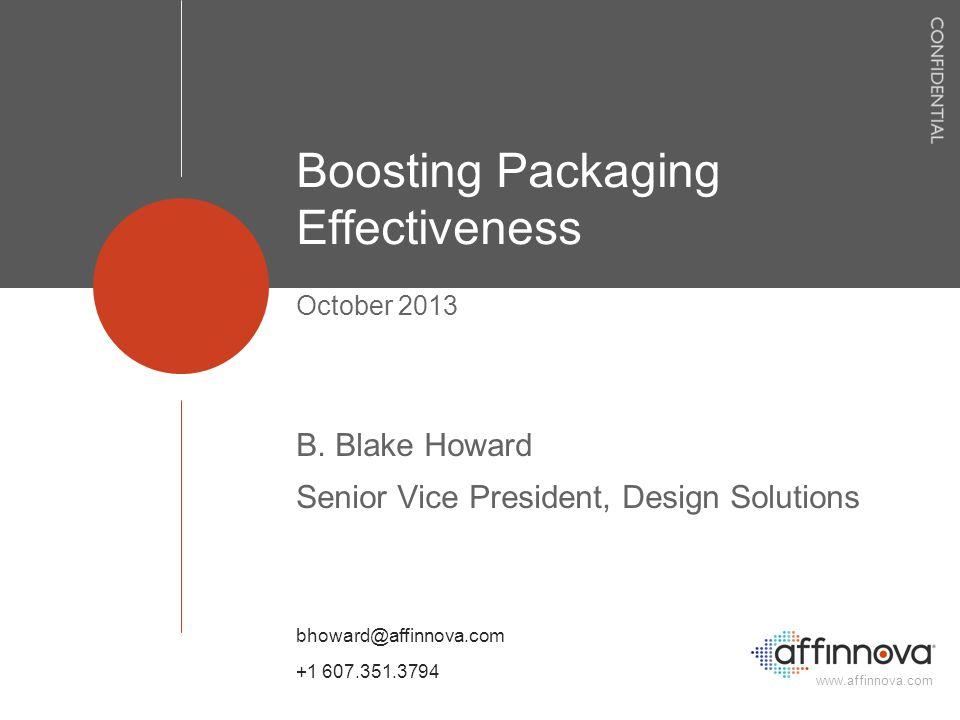 www.affinnova.com Boosting Packaging Effectiveness October 2013 B.