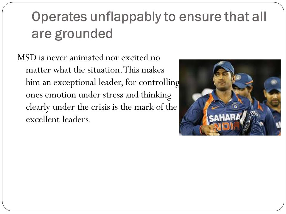 Operates unflappably to ensure that all are grounded MSD is never animated nor excited no matter what the situation.