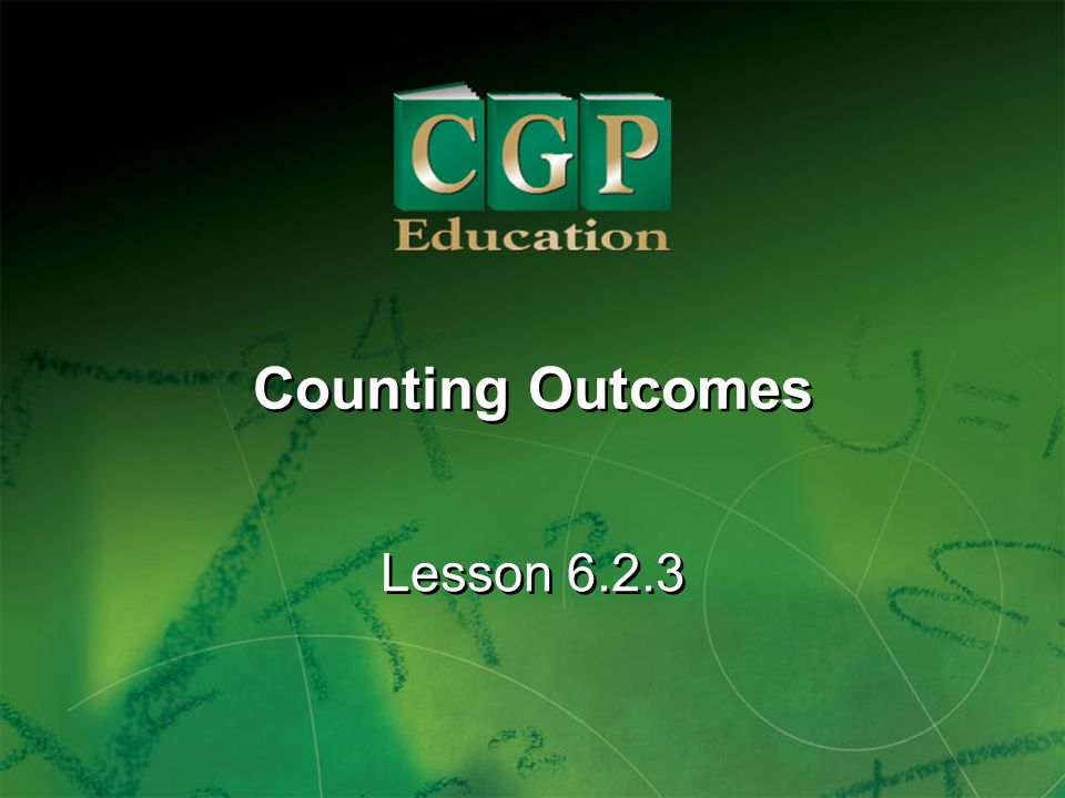 1 Lesson 6.2.3 Counting Outcomes