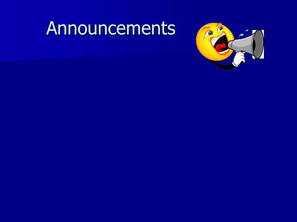 Announcements Announcements