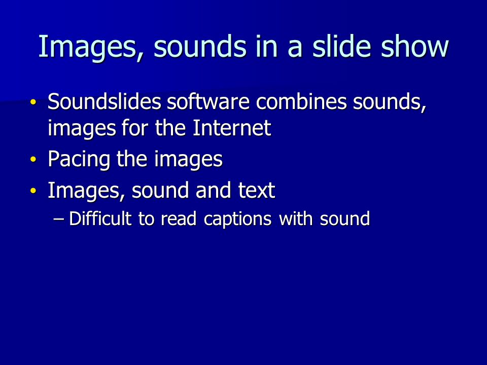 Images, sounds in a slide show Soundslides software combines sounds, images for the Internet Soundslides software combines sounds, images for the Inte