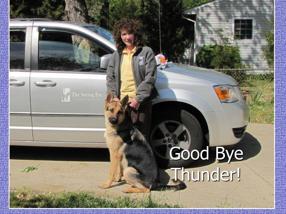 Good Bye Thunder!