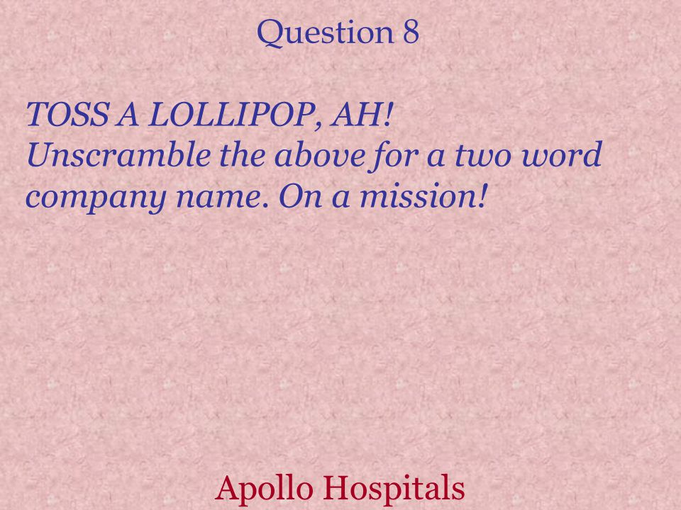 Question 9 URBAN OH TILL. Unscramble the above phrase for a one-word company name. Halliburton