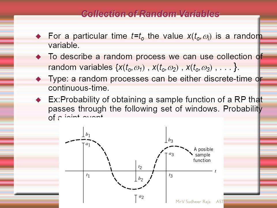 Description of Random Processes  Analytical description: X(t) =f(t,  ) where  is an outcome of a random event.