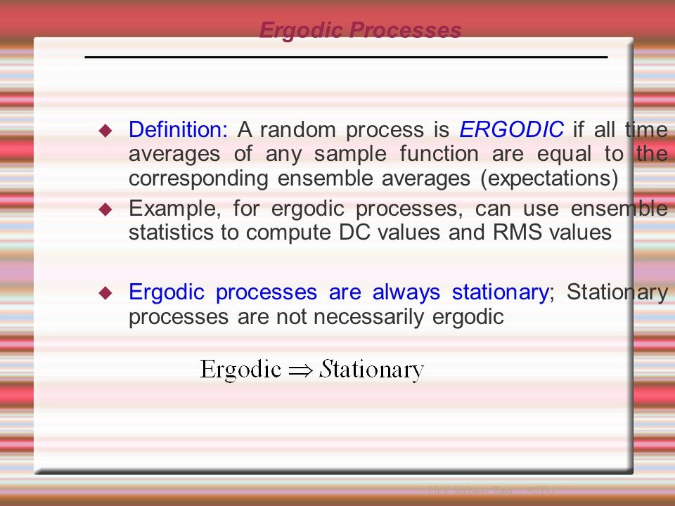 Example: Ergodic Process  A and  0 are constants;  0 is a uniformly distributed RV from  )  t is time.