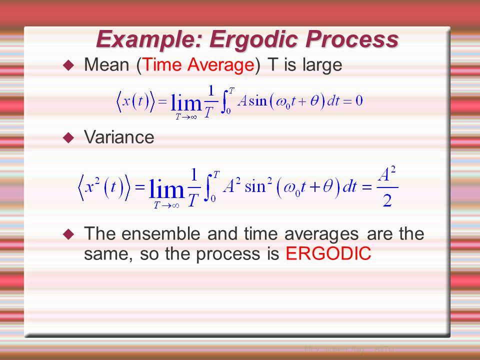 Autocorrelation of Random Process  The Autocorrelation function of a real random process x(t) at two times is: Mr V Sudheer Raja ASTU