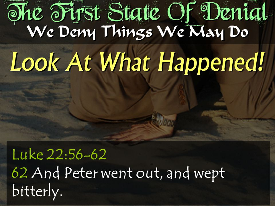The First State Of Denial Look At What Happened.