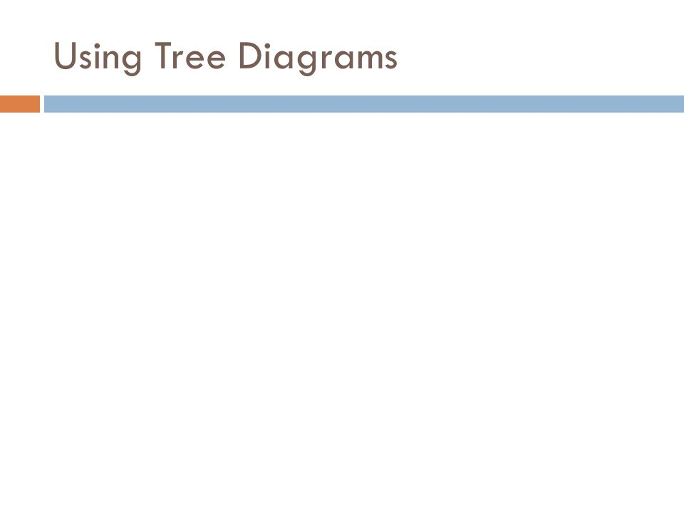 Using Tree Diagrams