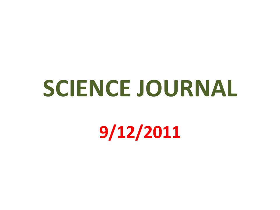 SCIENCE JOURNAL 9/12/2011