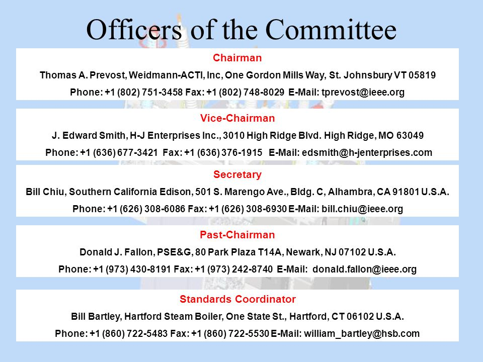 Officers of the Committee Chairman Thomas A. Prevost, Weidmann-ACTI, Inc, One Gordon Mills Way, St. Johnsbury VT 05819 Phone: +1 (802) 751-3458 Fax: +