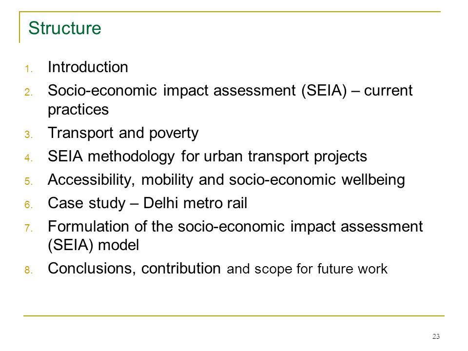 23 Structure 1. Introduction 2. Socio-economic impact assessment (SEIA) – current practices 3.