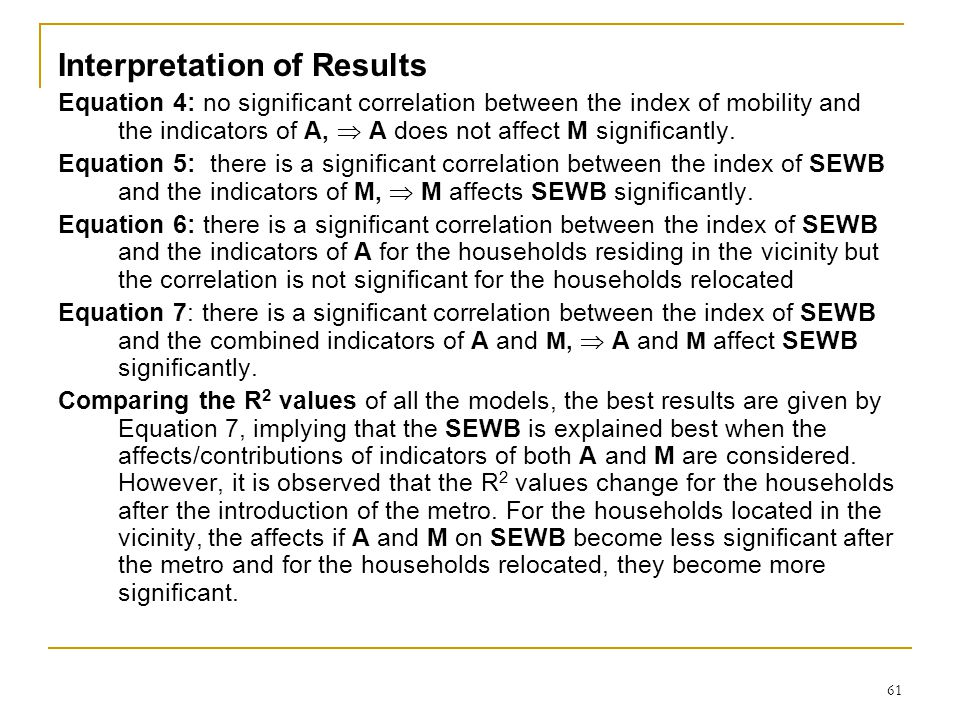 61 Interpretation of Results Equation 4: no significant correlation between the index of mobility and the indicators of A,  A does not affect M significantly.