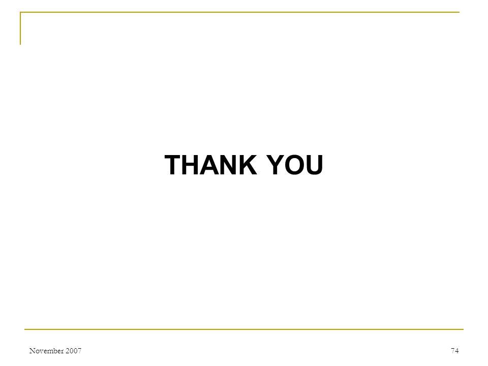 November 200774 THANK YOU