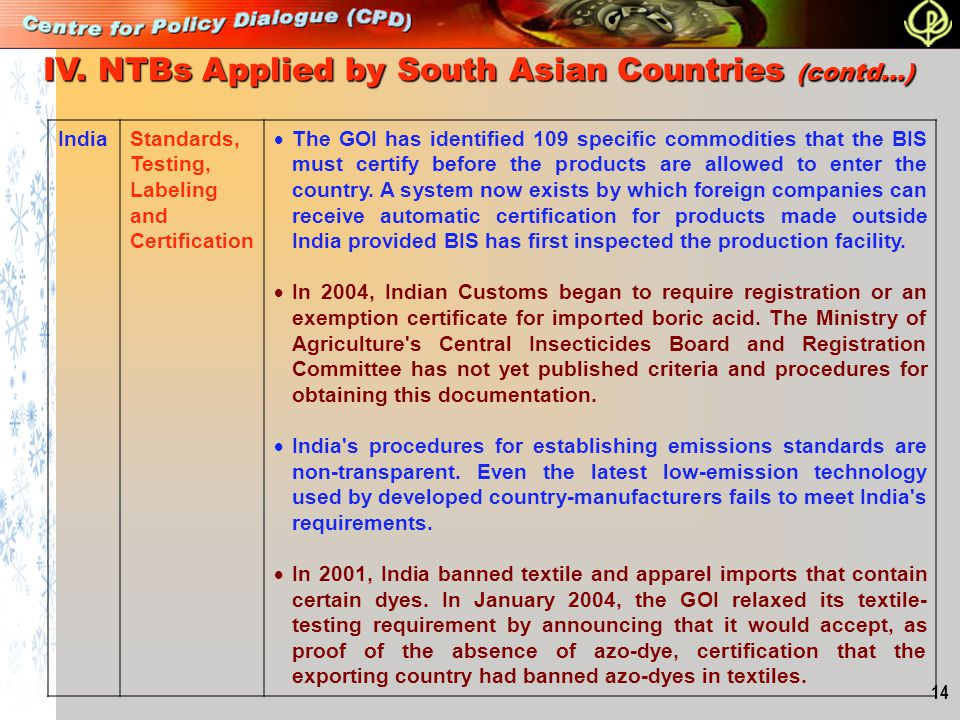 14 IndiaStandards, Testing, Labeling and Certification  The GOI has identified 109 specific commodities that the BIS must certify before the products