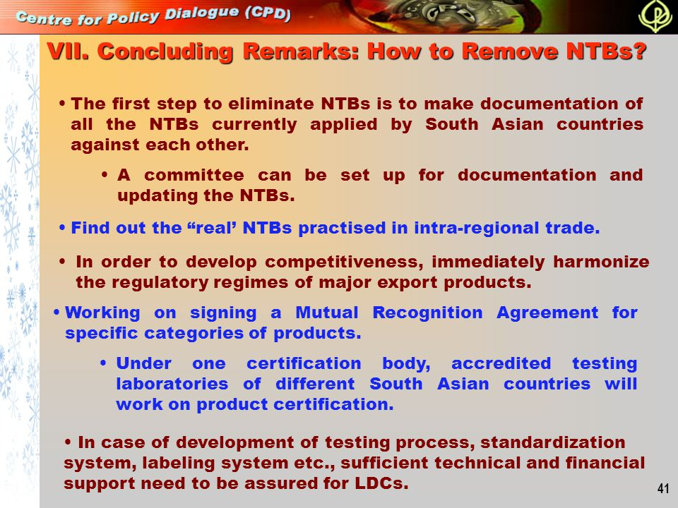 41 VII. Concluding Remarks: How to Remove NTBs? The first step to eliminate NTBs is to make documentation of all the NTBs currently applied by South A