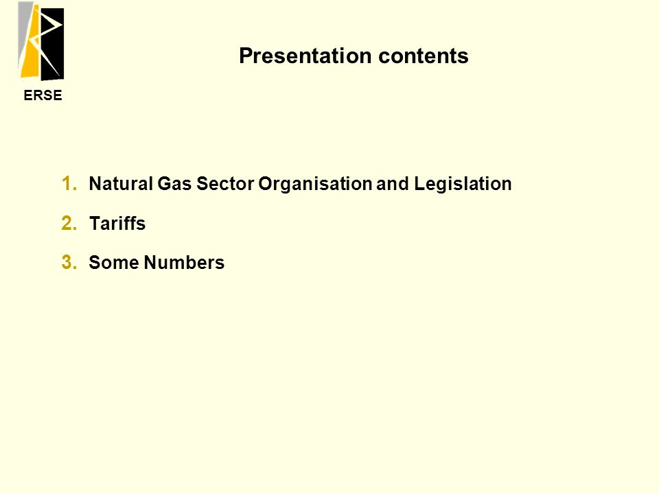 ERSE 1.Natural Gas Sector Organisation and Legislation 2.